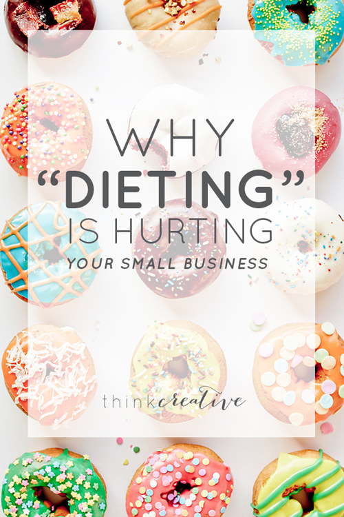 "Why ""Dieting"" Is Hurting Your Small Business  