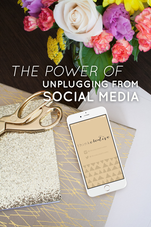 The Power of Unplugging from Social Media  |  Think Creative