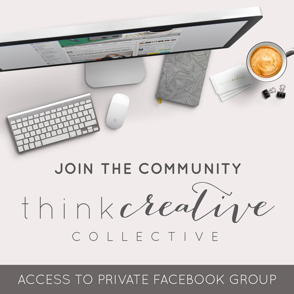 Access our Private Community, the Think Creative Collective.  |  Think Creative Collective