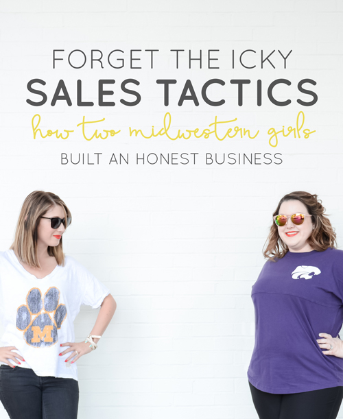 Forget the Icky Sales Tactics: How Two Midwestern Girls Built an Honest Business  |  Think Creative Collective