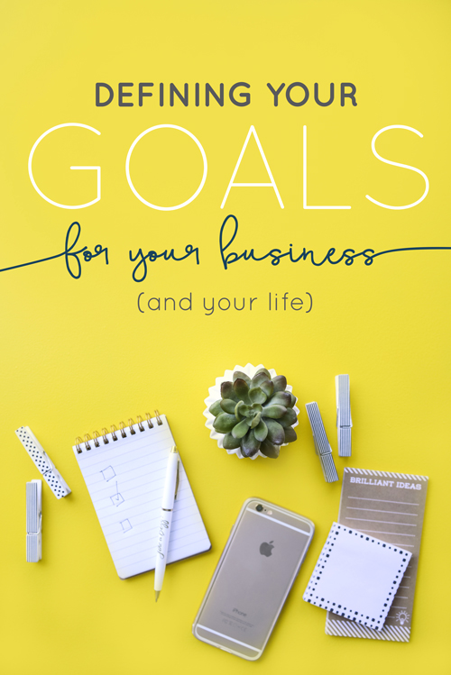 Defining Your Goals: For Your Business & Your Life  |  Think Creative Collective