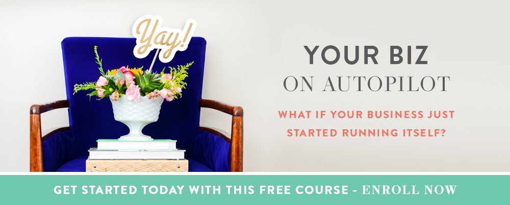Put Your Biz On Autopilot - Get Started Today with this FREE Course