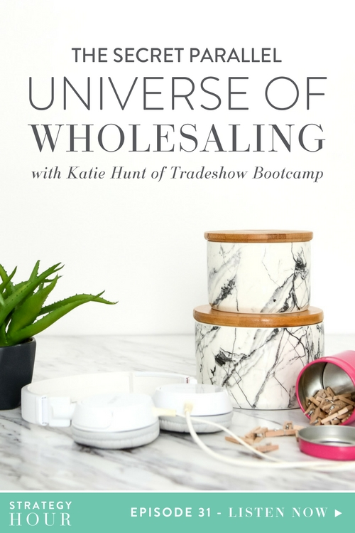 "Today on the podcast we have Katie Hunt with us, and it is going to be an absolute showdown — tradeshow showdown! Katie knows all the secret stuff about this whole secret universe that they call ""wholesale"". Now although neither of us live in this parallel universe, Katie definitely does, and she has a ton of knowledge to share with us. Katie has been wholesaling and dealing with the wholesale world since 2009 and has always had the entrepreneurial bug, even back in the day selling friendship bracelets to all her friends.  