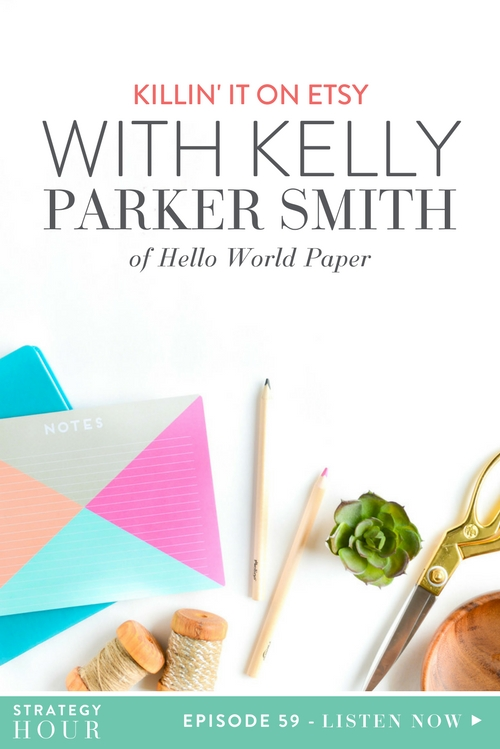 Today on the podcast, we have Kelly Parker Smith of Hello World Paper Co. For those of you who don't know, Kelly is a retired third grade teacher who started an Etsy shop and has had a booming business ever since. She has over $400,000 in sales on Etsy and even started her own podcast where she talks all about what it's like to be an Etsy shop owner and run a product-based business. Kelly has been on Etsy for almost a decade, so she knows the ins and outs of why the platform is such a total rock star for product-based businesses.  |  The Strategy Hour  |  Think Creative Collective