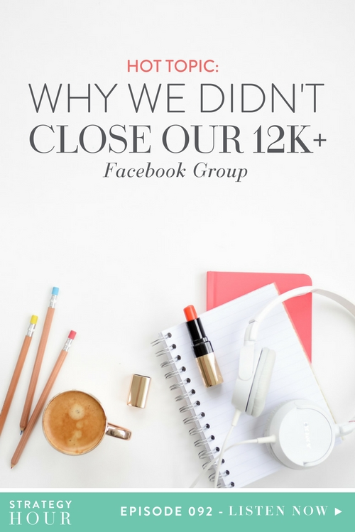 We are here for a hot topic today. Today on the podcast, we are talking about why we did NOT decide to close our private Facebook group, which has roughly 12k+ people in it. This is one smokin' topic, as there are a lot of Facebook groups run by business owners who are similar to us and in our circle that have been closing down left, right, and center.  |  The Strategy Hour  |  Think Creative Collective