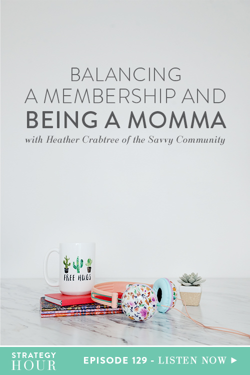 Today on the podcast, we have our friend and our mentor, the lovely Mamma Heather Crabtree from The Savvy Community. If you are not familiar with this woman, what rock have you been hiding under? Her Facebook community and her community in general that she has built over the last few years is phenomenal and literally the online space where we first met. Sparkles and all the confetti for that! We talk a bit about the legendary Savvy Community where we met online, and how it's transitioned over the years.  |  The Strategy Hour  | Think Creative Collective