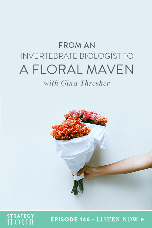 Today on the podcast we have Gina Thresher. Gina is the founder of From the Ground Up Floral and she started out her journey, believe it or not, by pursuing marine biology, DIY'ing her own wedding and eventually turning into a very talented florist in her industry. In her own words, she makes kick-ass floral arrangements and we are talking more about her journey today. We are taking the idea outside of just the realm of a bouquet and really looking at it as a business and what she can add on.  |  The Strategy Hour  |  Think Creative Collective