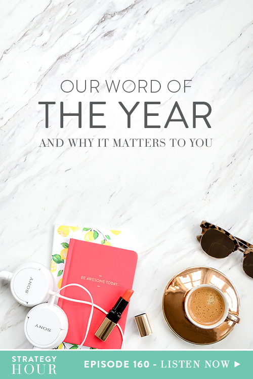 In this episode, we are talking about our word of the year. We'll be reflecting on our words for 2017 and revealing our words for 2018. There is an energy shift that happens at the beginning of the year. The word of the year is the word that is to establish the tone for the entire year. We really want this episode to inspire you to pick your own keywords so whenever you get overwhelmed, lost or can't see the light at the end of the tunnel – you have this word to rely on.  |  The Strategy Hour  |  Think Creative Collective
