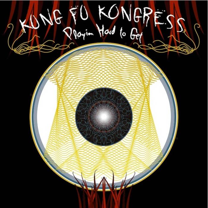 PLAYING HARD TO GET BY KUNG FU KONGRESS