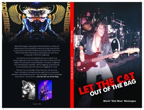 """Let The Cat Out Of The Bag'  By Mark ""Tall Man"" Montague. A must for all you Kiss fans, this book is about Marks personal relationship with the legendary rock drummer Peter Criss of the hottest band in the world KISS. Mark shares storys about his life on the road & in the recording studio with the catman himself.  This book is a great read. Let us know what you think. Best Johnny"