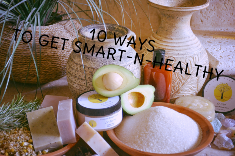 10 WAYS TO BE SMART-N-HEALTHY