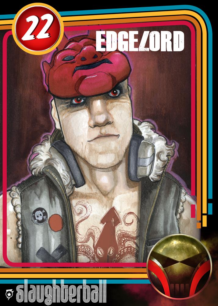 - #22 Edgelord