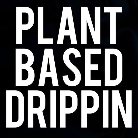 "PLANT BASED DRIPPIN  ""Plant-based apparel from our speaker, GREY"""