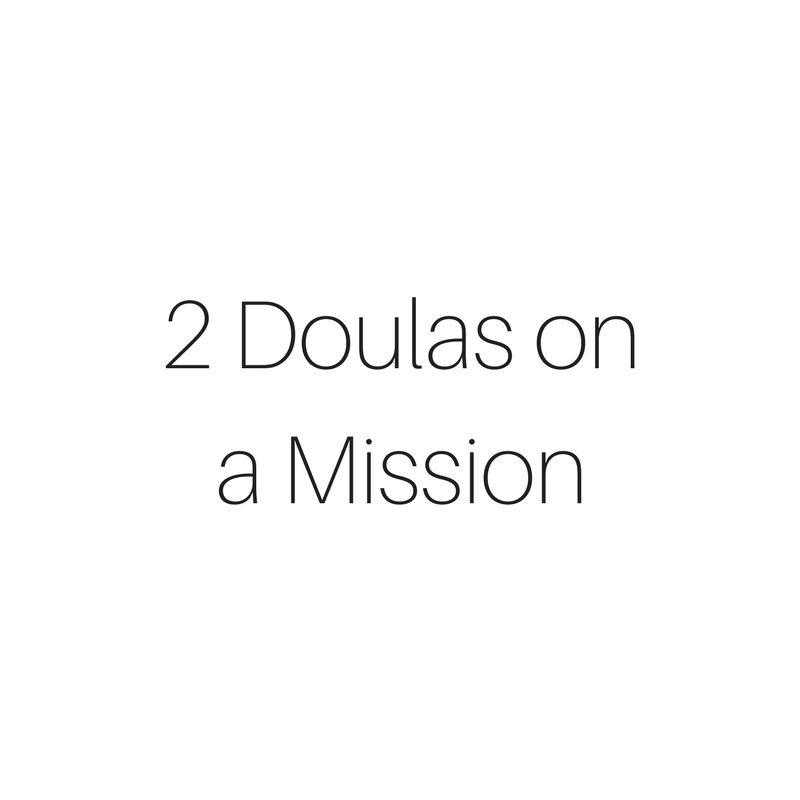 2 Doulas on a Mission.jpg