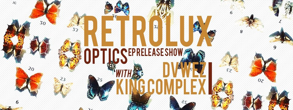"RETROLUX is releasing their second EP entitled ""OPTICS"" Join us for a night of genre-bending electronica with special guests DVWEZ and King Complex.  Tickets are $10 -- MORE INFO TO COME --"