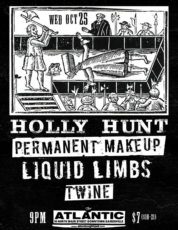 Wednesday, October 25th Motorbreath GVL Presents: An Atlantic Pre Fest Show w/ Holly Hunt (Miami) Liquid Limbs (GVL/St Aug) Permanent Makeup (Tampa) Twine (first show) Doors at 9pm $7 ($10 -21)