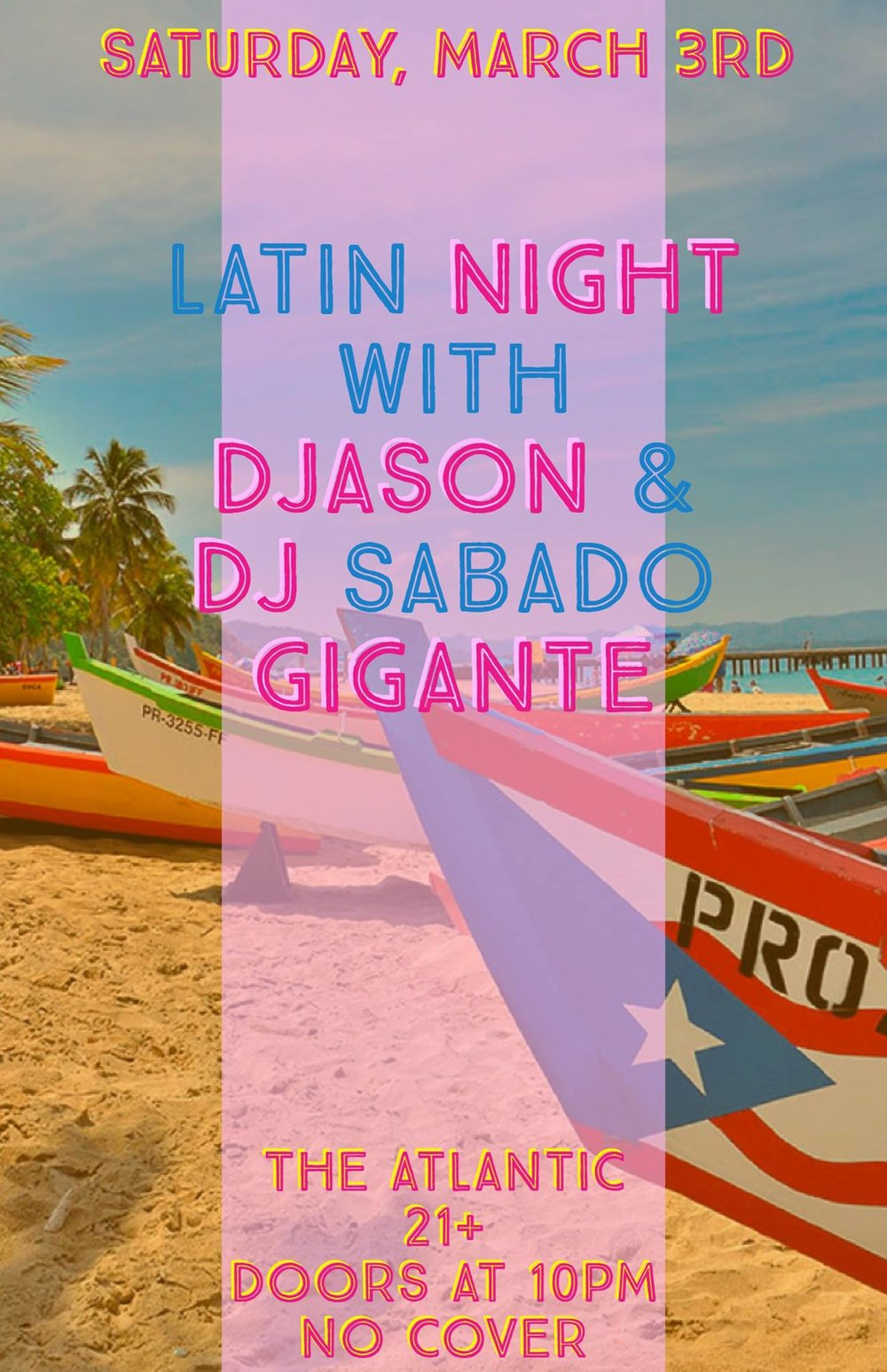 Saturday, March 3rd at 10pm Latin Night at the Atlantic  with DJason and DJ Sabado Gigante!   All styles / No Cover  21+ Only