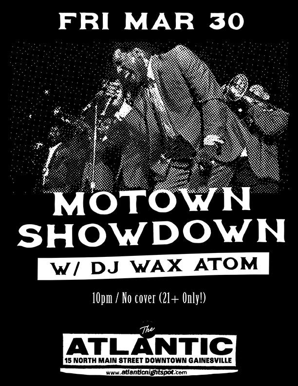 Friday, March 30 MOTOWN SHOWDOWN w/ DJ Wax Atom 10pm / No cover, 21+ only!