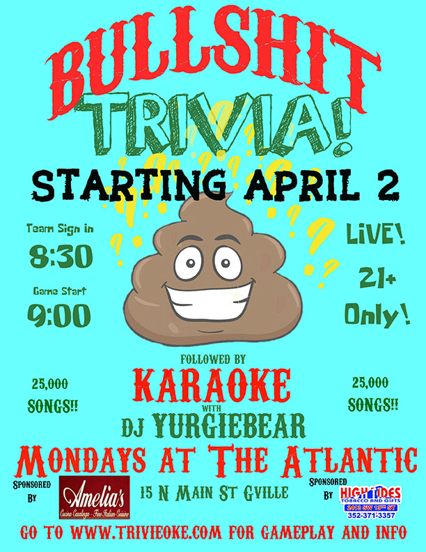 Starting Monday April 2nd Bullshit Trivia & Karaoke w/ DJ Yurgiebear returns to The Atlantic!  Team Sign in at 8:30pm Trivia starts at 9pm, followed by karaoke til 1am  21+ only  Go to  www.trivieoke.com  for gameplay and info