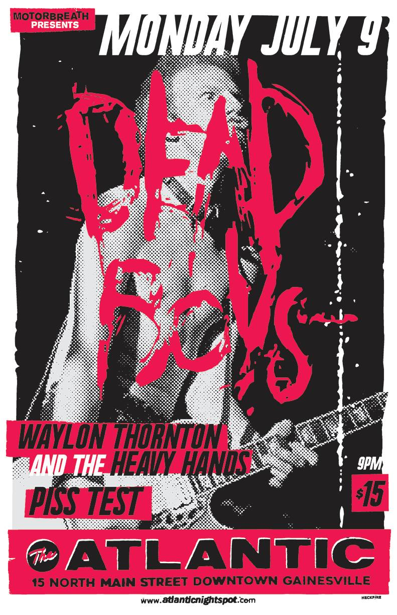 Monday July 9th   Motorbreath GVL  Presents:   Dead Boys   Waylon Thornton and the Heavy Hands   Piss Test  + more TBA    at The Atlantic 15 N Main Street Downtown Gainesville Doors at 8pm $15