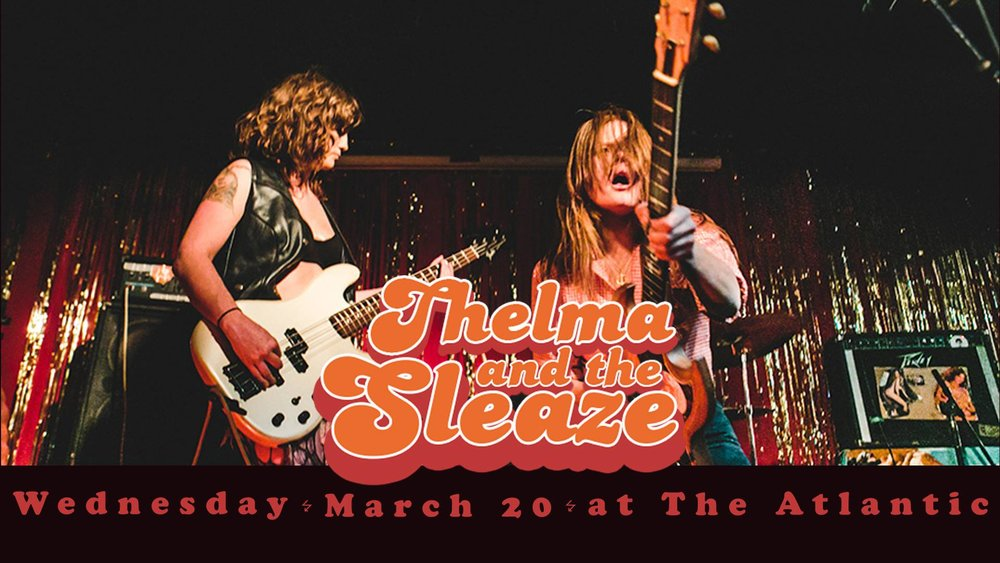 Wednesday, March 20  Thelma and the Sleaze  | Nashville TN | Burger Rec  Golden Pelicans | Orlando  REELS | St Aug  Doors at 9pm / $7 adv & at the door