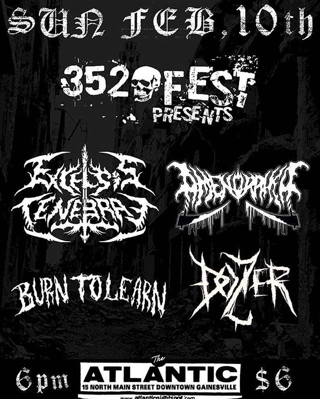 Sunday early show brought to you by 352 Fest! Excelsis Tenebrae (Argentina) ⚔️ Amenorrhea (Miami) ⚔️ Burn to Learn (Orlando) ⚔️ Dozier (GNV) Doors open at 6PM $6 ⚔️ Karaoke after the show!!!!