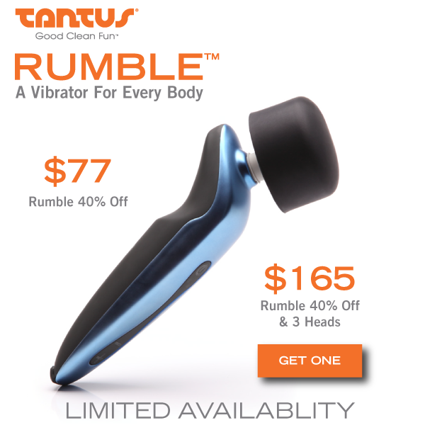 "Images shows a wand-style vibrator with ergonomic grip and removable silicone head, with the text: ""Tantus, Good Clean Fun: Rumble, A Vibrator for Every Body (that's not a typo!). Get Rumble for $77, 40% off, or with the 3 interchangeable heads, also for 40% off at $165"""