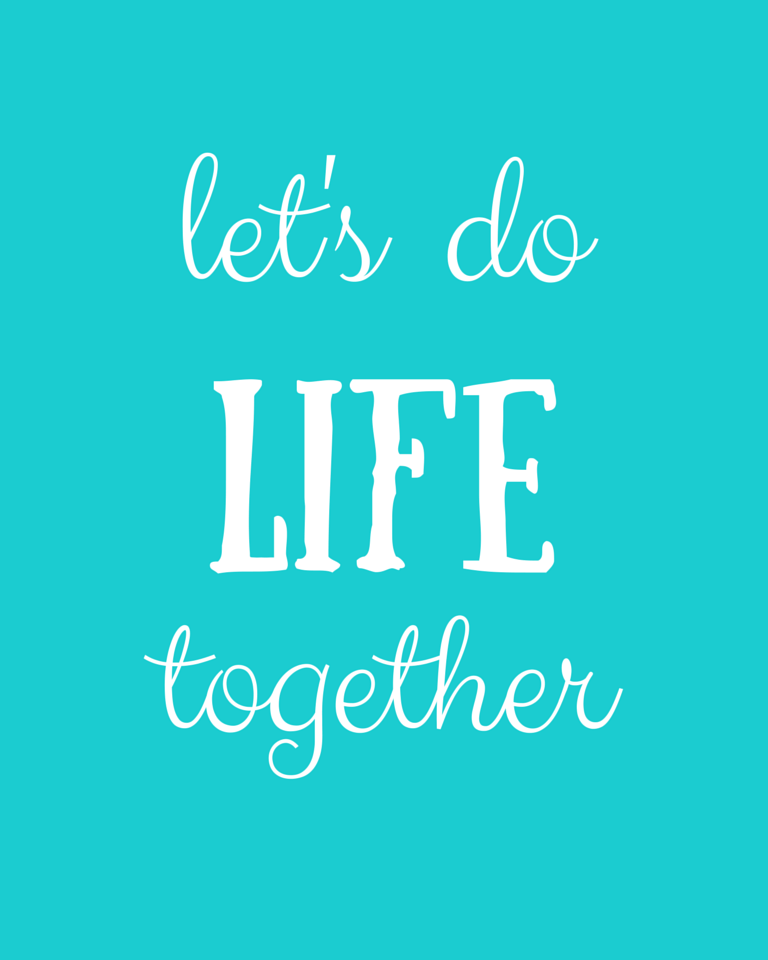 Let's Do LIfe Together - Blue Printable