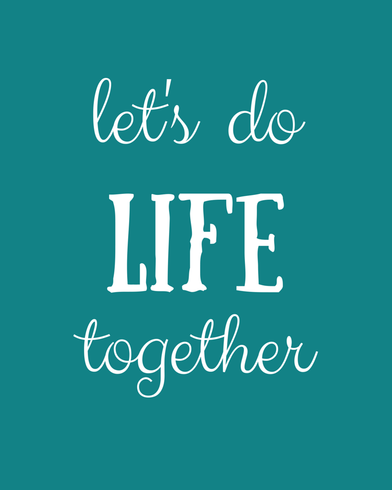 Let's Do Life Together - Free Printable - Gray