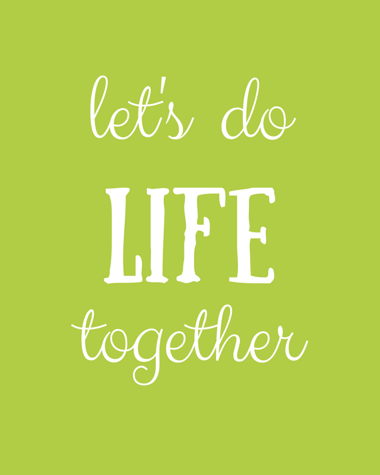 Let's Do Life Together - Free Printable - Yellow