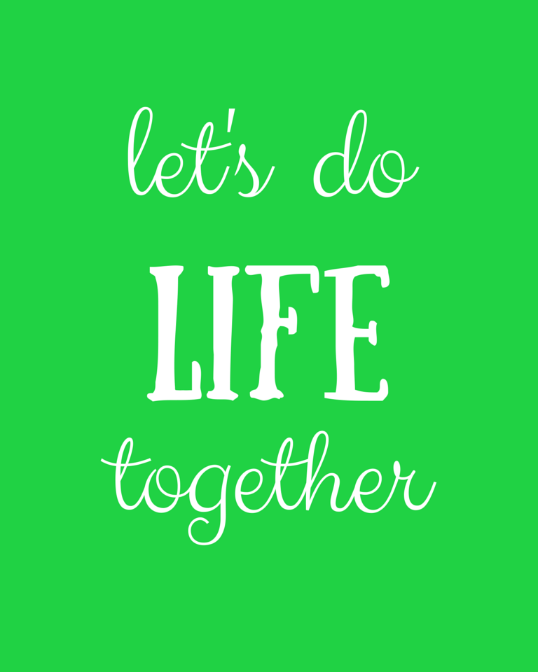 Let's Do Life Together - Free Printable - Green