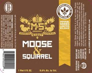 Laurelwood Brewing Moose and Squirrel Russian Imperial Stout   A great stout! A dark, dark beer, perfect after a long day's, week's, or month's work. When you just want to come home, put your feet up, eat some steak and potatoes and enjoy a nice beer, this is the one you should grab!  Rating: 8.5/10