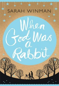When God Was a Rabbit, by Sarah Winman