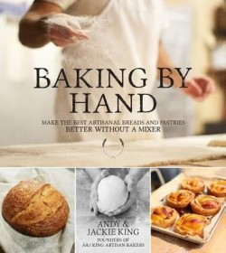 baking-by-hand-make-the-best-artisanal-breads-and-pastries-better-without-a-mixer