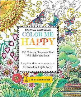 Featuring Over 100 Joyful Coloring Templates Color Me Happy Is A Guided Book Designed For Busy Adults Organized Into Therapeutically Themed