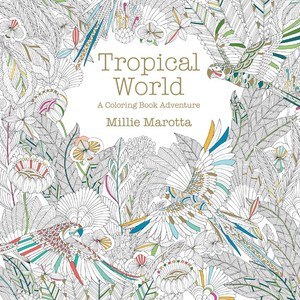 Tropical World 9781454709138 By Millie Marotta