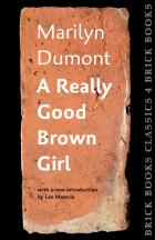A Really Good Brown Girl by Marilyn Dumont