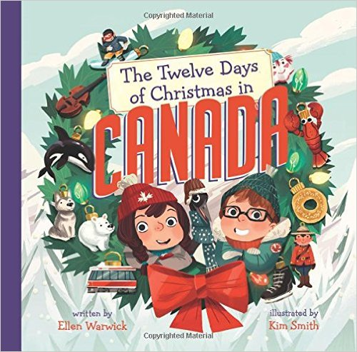 ellen warwicks new book the twelve days of christmas in canada is the perfect holiday book - 12 Days Of Christmas Book