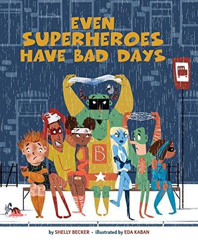 Even Superheroes Have Bad Days 9781454913948