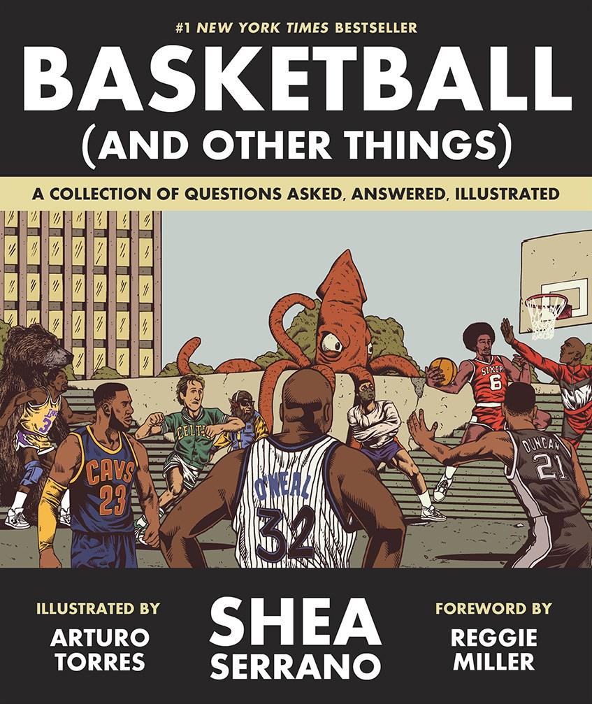 Shea Serrano - Basketball (And Other Things).jpg