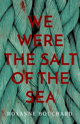We Were the Salt of the Sea   9781912374038