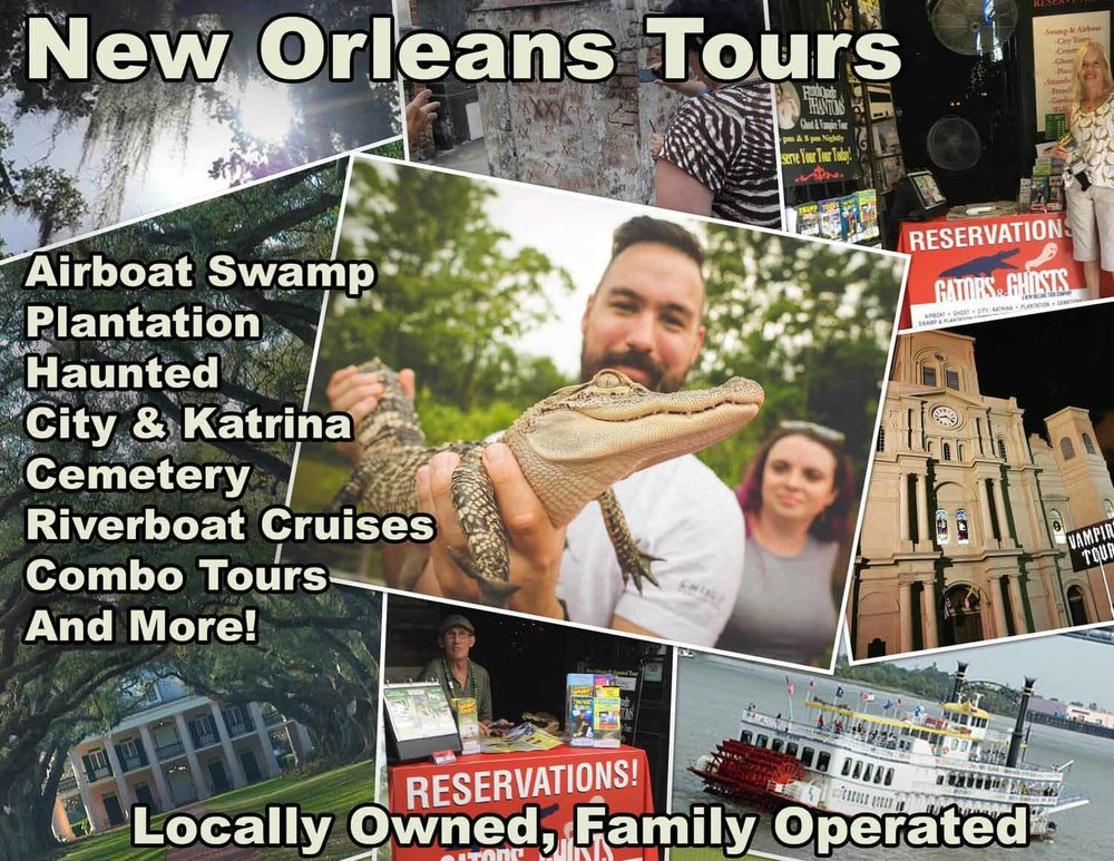 Gators and Ghosts: New Orleans Tours. Locally Owned, Family Operated. Airboat Swamp, Plantation, Haunted, City & Katrina, Cemetery, Riverboat Cruises, Combo Tours and More!
