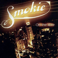Smokie - On The Wire