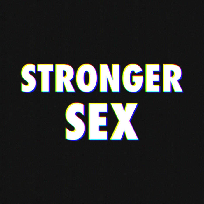 STRONGER SEX