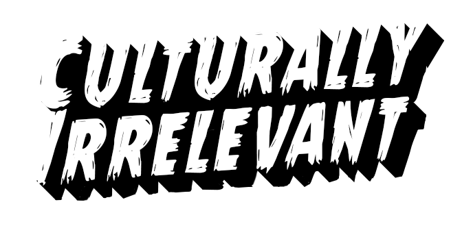 Culturally Irrelevant