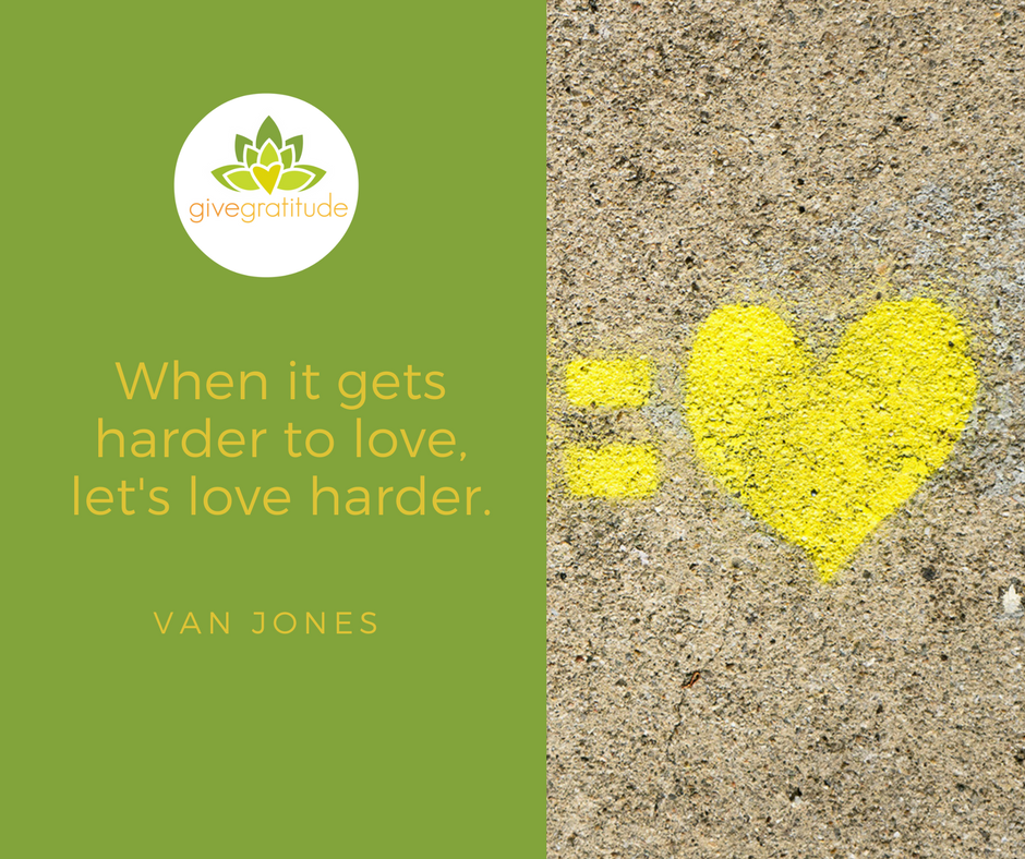 When it gets harder to love, let's love harder..png