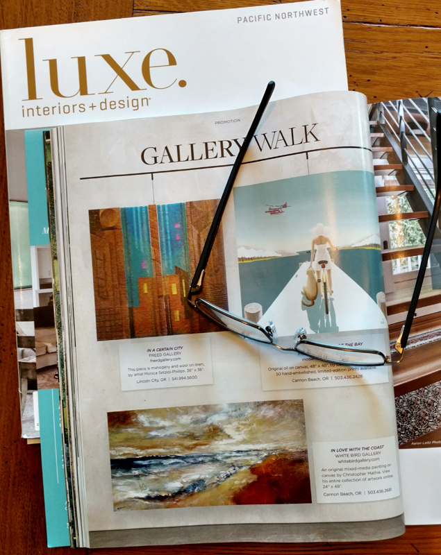 I was happy to find one of my paintings in Luxe Magazine again. Page 100, July- Aug issue, Pacific Northwest edition.