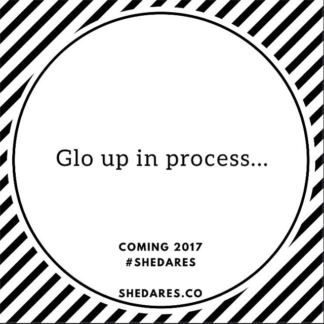 Taking a break for a glo up, but guarantee we'll be back and better. Stay tuned... #SheDares