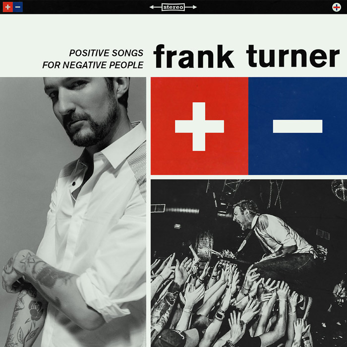 Frank Turner's album  Positive Songs for Negative People  came out earlier this year.