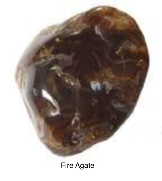 Fire Agate - Has a deep connection to the earth and its calming energy, bringing security and safety. With strong grounding powers it supports during difficult times. This stone aids relaxation so that the body mellows out. Said to represent absolute perfection it instills spiritual fortitude.